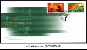 STAMP STATION PERTH Hong Kong # FDC China in the World Cup 2002 VFU