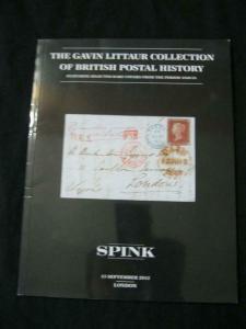 SPINK AUCTION CATALOGUE 2012 BRITISH POSTAL HISTORY 'GAVIN LITTAUR' COLLECTION