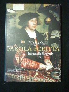 ELOGIO DELLA PAROLA SCRITTA INVITO ALLA FILOGRAFIA by ALLEMANDI / BOLAFFI