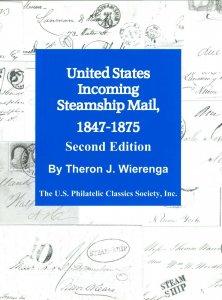 U.S. Incoming Steamship Mail 1847-1875 T. J. Wierenga 2nd Ed.