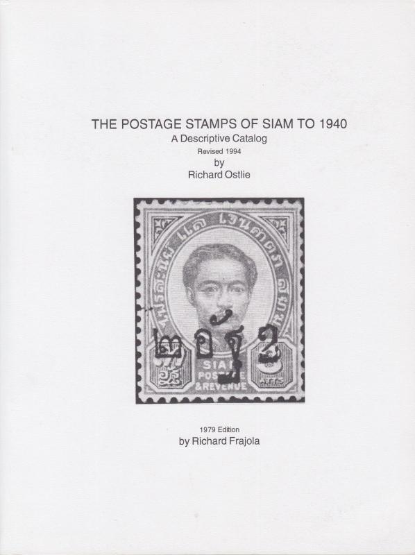 Postage Stamps of Siam to 1940, A Descriptive Catalog. NEW. Thailand