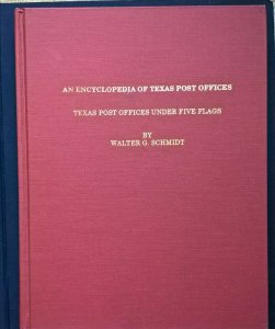 ENCYCLOPEDIA OF TEXAS POST OFFICES United States Postal History Postmasters