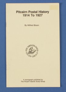 Pitcairn Postal History 1914-1927 by W Bloom.