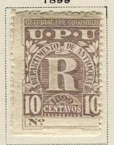 COLOMBIA ANTIOQUIA; 1899 early classic Registration issue Mint hinged 10c.