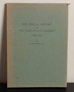 AUSTRALIA - Victoria: 'The Postal History of the Port Phillip District' 1835-51