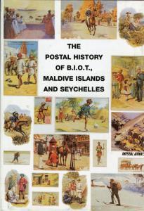 THE POSTAL HISTORY OF B.I.O.T  MALDIVE ISLANDS & SEYCHELLES BY EDWARD B. PROUD