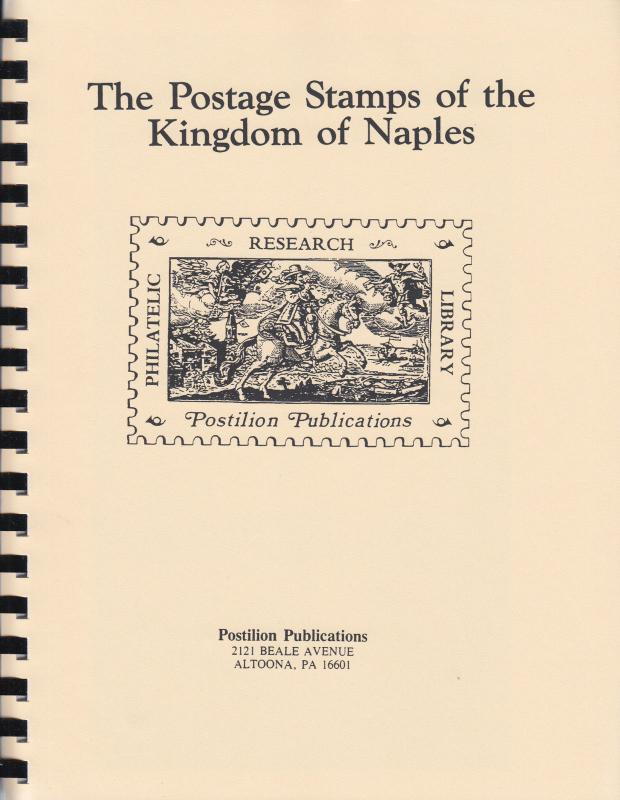 Postage Stamps of the Kingdom of Naples, by Emilio Diena, Postilion Reprint, New