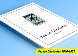 COLOR PRINTED FEZZAN GHADAMES 1946-1951 STAMP ALBUM PAGES (6 illustrated pages)