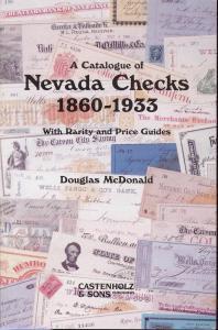 A Catalogue of Nevada Checks 1860-1933 With Rarity and Pr...