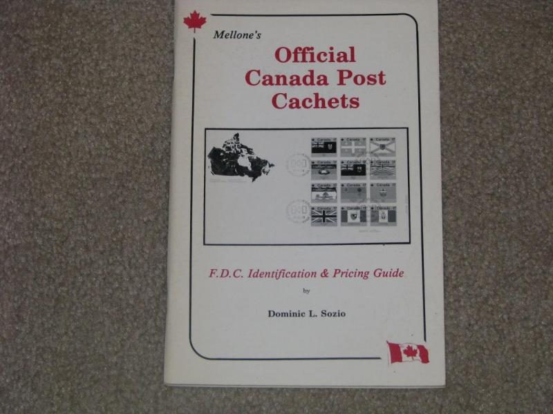 Mellone`s Official Canada Post Cachets-FDC Identification & Pricing Guide 1985