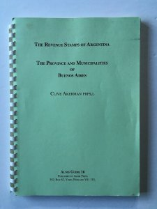 Revenue Stamps of Argentina Specialised Catalogue. Vol.I Buenos Aires. Akerman