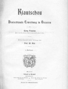 Kiautschou,  about 1900 , by Georg Franzius, 3rd ed., hardbound photocopy