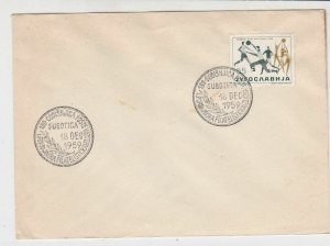 Yugoslavia 1959 Subotica Slogan Cancels Ball Games Stamp Cover Ref 29714