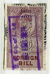 BRITAIN; Early 1900s Ed VII Revenue Foreign Bill fine used £2. value