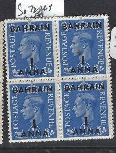 BAHRAIN (P2406B)  KGVI ON GB  1A/1D  SG  72    BL OF 4  MNH