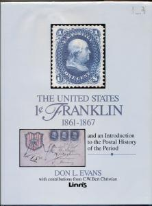 THE UNITED STATES 1¢ FRANKLIN 1861-67, by Don L Evans - published by Linn's