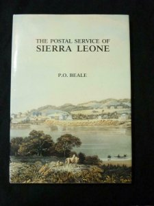 THE POSTAL SERVICE OF SIERRA LEONE by P O BEALE