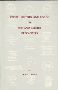 Postal History & Usage of 1907 and Earlier Precancels by Charles Souder 1989