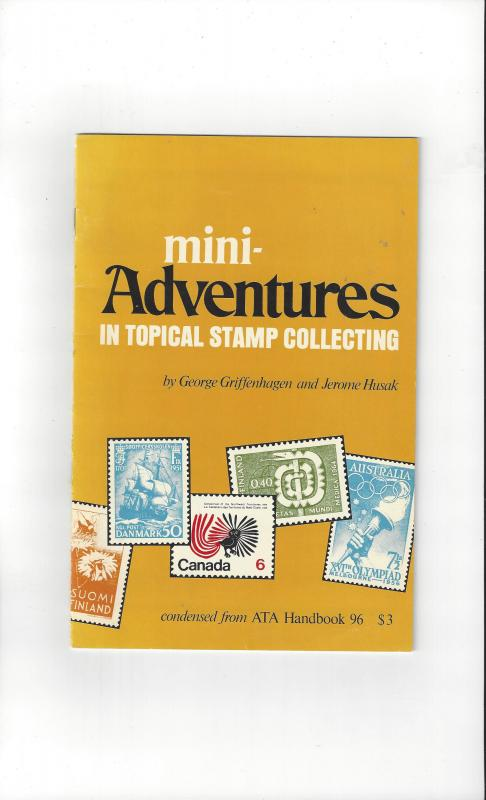 Mini Adventures in Topical Stamp Collecting, ATA Handbook 96 (condensed) 1981