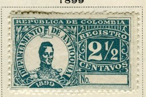 COLOMBIA ANTIOQUIA; 1899 early classic Registration issue Mint hinged 2.5c.
