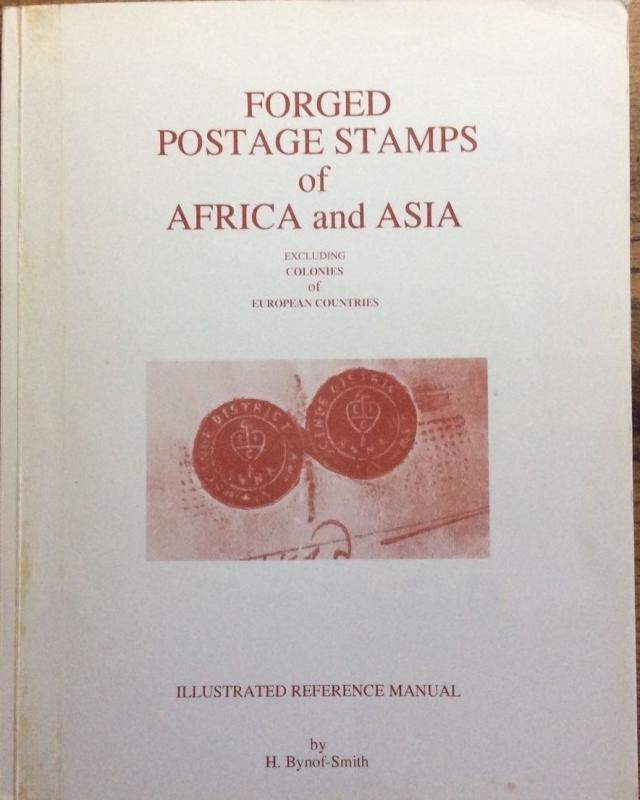 H. Bynof-Smith -  FORGED POSTAGE STAMPS OF AFRICA & ASIA  (1992)