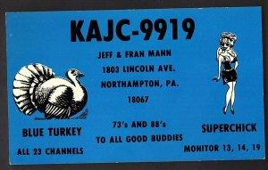 QSL QSO RADIO CARD Blue Turkey/Superchick/KAJC-9919, Northampton, PA (Q996)