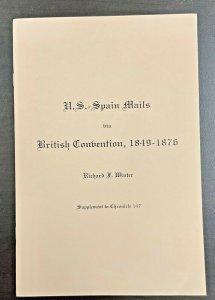 U.S. Spain Mails via British Convention 1849 - 1876 by Richard Winter