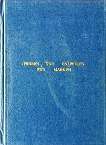 PROBEN UND ENTWÜRFE FÜR MARKEN Deutschen Reichspost & Schutzgebiete Friedemann