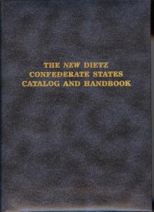 The New Dietz Confederate States Catalog and Handbook: De...