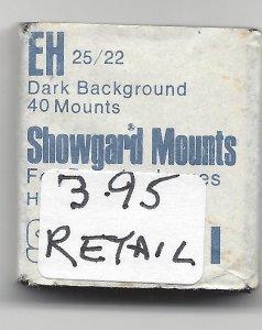 SHOWGARD MOUNT EH,  25 MM X 22 MM,  RETAIL $3.95
