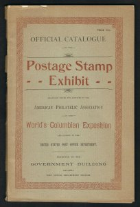 OFFICIAL CATALOGUE COLUMBIAN POSTAGE STAMP EXHIBIT 1893 CHICAGO WORLD'S FAIR