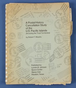 USA : A Postal History Cancellation Study of the US Pacific Islands by RT Murphy