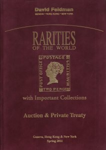 Rarities of the World, rare stamps, covers, collections. 2011 Feldman Catalog