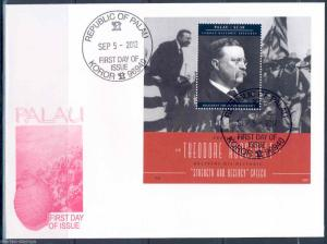 PALAU  TEDDY ROOSEVELT  STRENGTH AND DECENCY SPEECH SOUVENIR SHEET  FDC