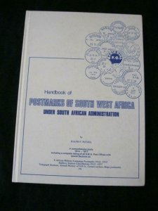 HANDBOOK OF POSTMARKS OF SOUTH WEST AFRICA UNDER ADMINISTRATION by RALPH PUTZEL