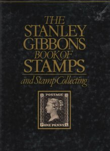Stanley Gibbons Book of Stamps and Stamp Collecting, by James Watson