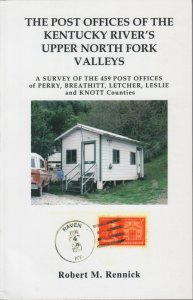 Post Offices of Kentucky River's Upper Fork Valleys, by Robert M. Rennick. NEW