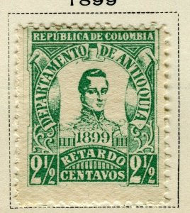 COLOMBIA ANTIOQUIA; 1899 early classic TOO LATE issue Mint hinged 2.5c.