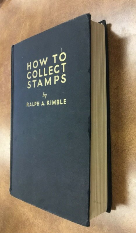 How to Collect Stamps handbook by Ralph A. Kimble   1933  205 Pages