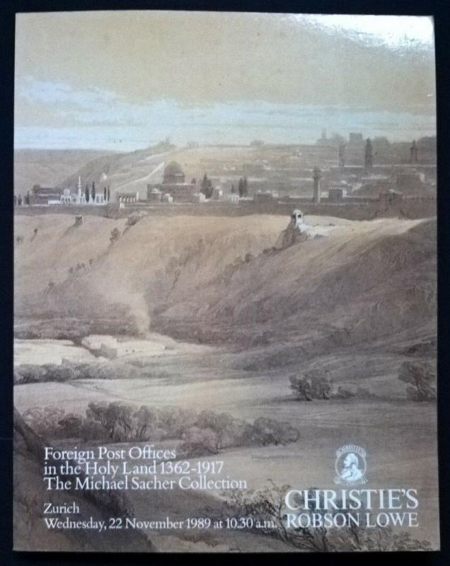 Auction catalogue FOREIGN POST OFFICES IN THE HOLY LAND 1362-1917 Michael Sacher