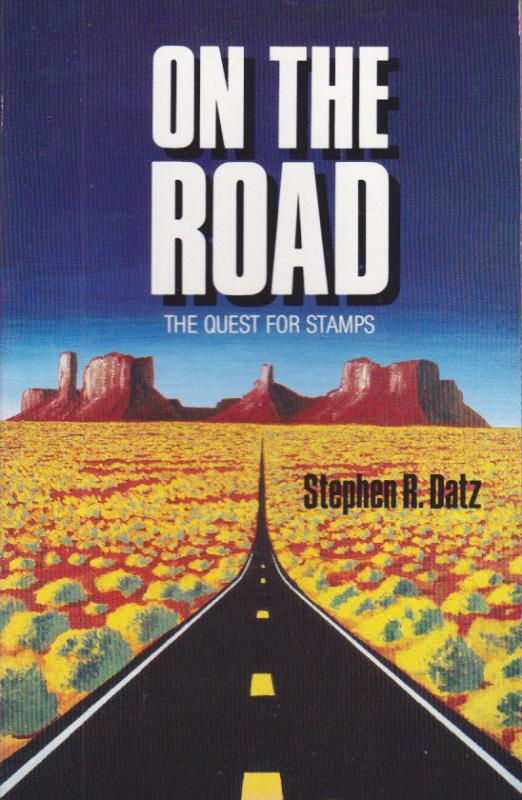 On the Road - The Quest for Stamps, by Stephen R. Datz NEW