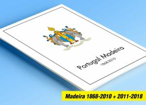 COLOR PRINTED MADEIRA 1868-2010 + 2011-2018 STAMP ALBUM PAGES (93 illust. pages)
