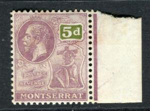 MONTSERRAT; 1922 early GV issue fine Mint hinged 5d. Marginal value
