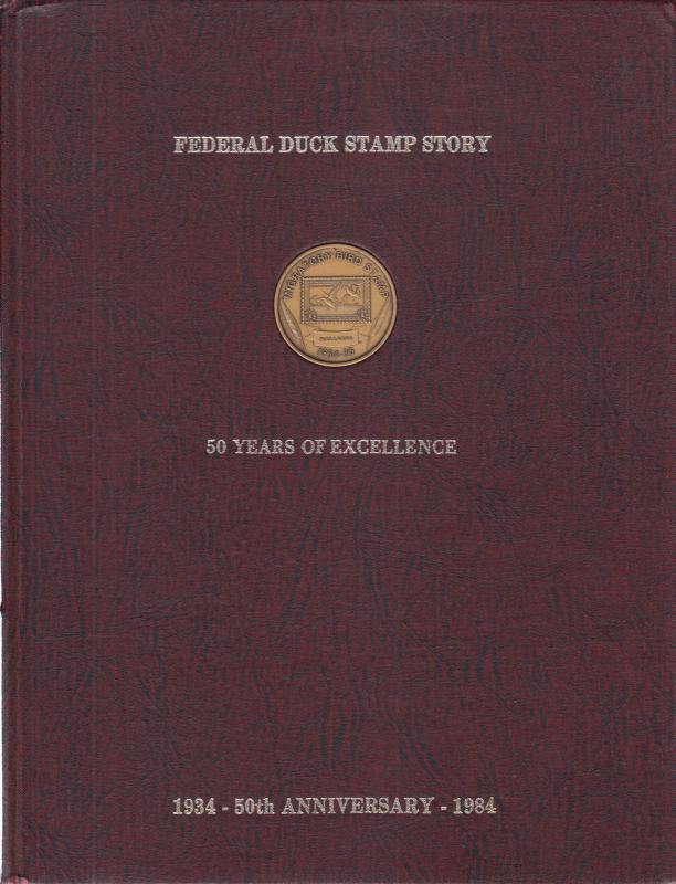 Federal Duck Stamp Story, 50 Years of Excellence, by Laurence F. Jonson