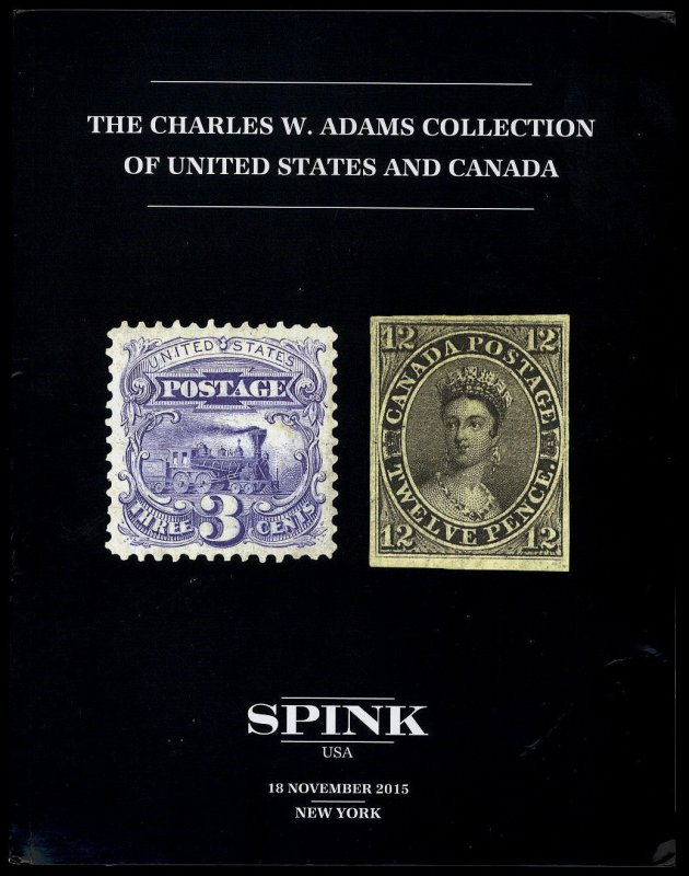 Spink auction catalog: The Charles W. Adams Collection of U.S. & Canada. 11-2015