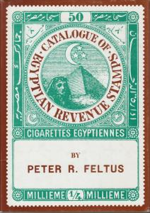 Egyptian Revenue Stamps, by Peter R. Feltus. A priced catalog. Used.