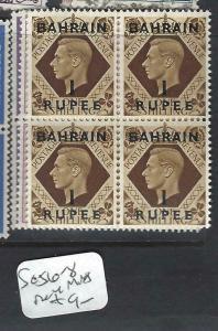 BAHRAIN  (PP2703B)    ON GB KGVI SG 56-8    BL OF 4   MNH