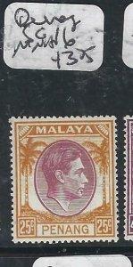 MALAYA PENANG   (P2206B)   KGVI  25C  SG  16   MNH