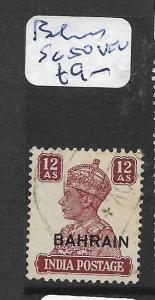 BAHRAIN (P0902B) KGVI ON INDIA 12A  SG 50  VFU