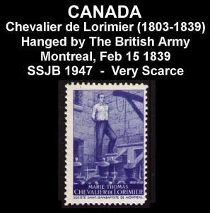 CANADA SSJB FEB 15 1839 CHEVALIER de LORIMIER HANGED BY BRITISH ARMY, CINDERELLA